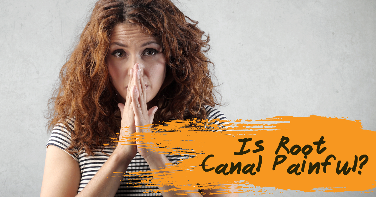 Is Root Canal Painful? Why a tooth requires root canal